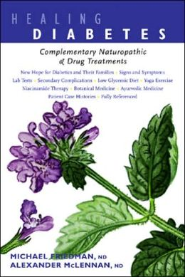 Healing Diabetes: Complementary Naturopathic and Drug Treatments