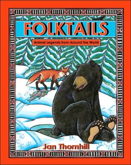Folktails: Animal Legends from Around the World