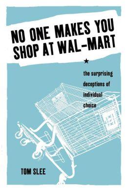 No-One Makes You Shop at Wal-Mart
