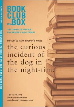 Bookclub-in-A-Box: Discusses Mark Haddon's Novel: The Curious Incident of the Dog in the Night-Time