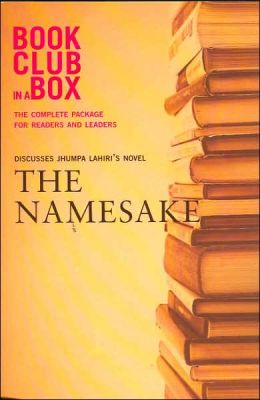 Bookclub-In-A-Box the Namesake: Discusses Jhumpa Lahiri's Novel