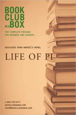 Bookclub-in-a-Box Discusses Yann Martel's novel, Life of Pi: The Complete Guide for Readers and Leaders