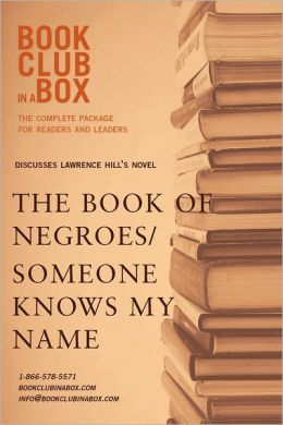 Bookclub-in-a-Box Discusses The Book of Negroes / Someone Knows My Name, by Lawrence Hill: The Complete Guide for Readers and Leaders