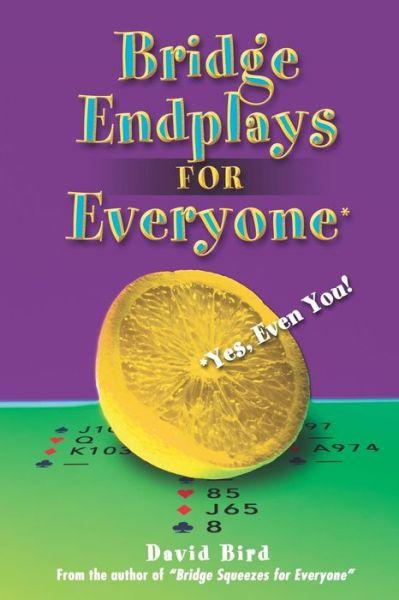 Bridge Endplays for Everyone - Even You!