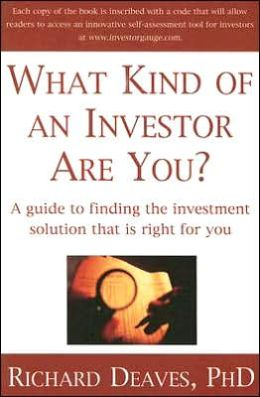 What Kind of an Investor Are You?: A guide to the investment solution that is right for you