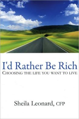 I'd Rather Be Rich: Choosing the life you want to live