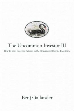 The Uncommon Investor III: How to Earn Superior Returns in the Stockmarket Despite Everything