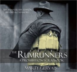 The Rumrunners: A Prohibition Scarpbook