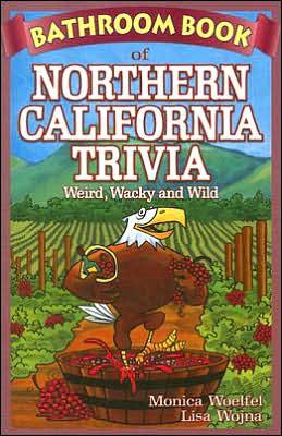 Bathroom Book of Northern California Trivia