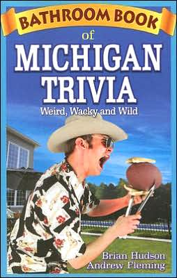 Bathroom Book of Michigan Trivia