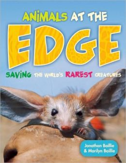 Animals at the Edge: Saving the World's Rarest Creatures