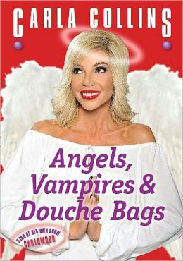 Angels, Vampires, and Douche Bags