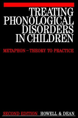 Treating Phonological Disorders in Children: Metaphon - Theory to Practice