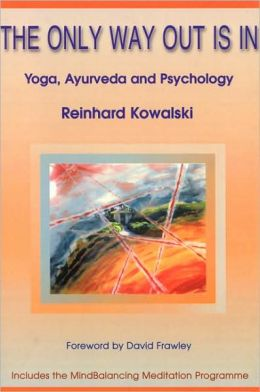 Only Way out Is in: Yoga,AyurVeda and Psychology