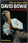 Life on Tour with David Bowie: We Can Be Heros