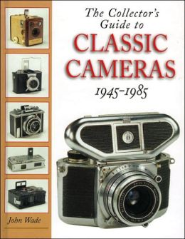 The Collector's Guide to Classic Cameras