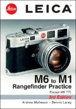 Leica M6 to M1: Rangefinder Practice