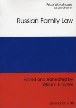 Russian Family Law: The Family Code of the Russian Federation and Federal Law on Acts of Civil Status