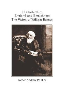 The Rebirth of England and English: The Vision of William Barnes