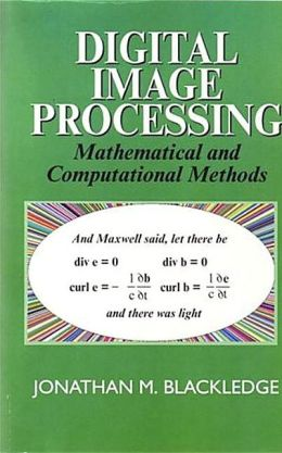 Digital Image Processing: Mathematical and Computational Methods