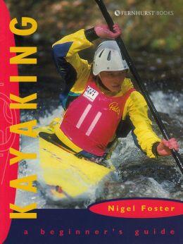 Kayaking: A Beginner's Guide