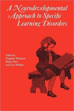Neurodevelopmental Approach to Specific Learning Disorders