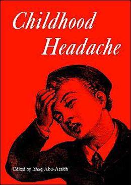 Childhood Headache (Clinics in Developmental Medicine Series #158)