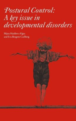 Postural Control: A Key Issue in Developmental Disorders