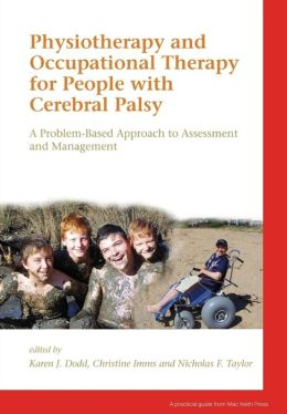 Physiotherapy and Occupational Therapy for People with Cerebral Palsy: A Problem-Based Approach to Assessment and Management