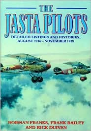 Jasta Pilots: Detailed Listings and Histories, August 1916-November 1918