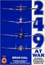 249 at War: The Authorized History of the Raf's Top Scoring Fighter Squadron of WWII