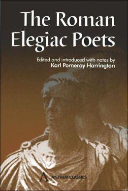 Roman Elegiac Poets, The