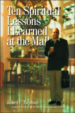 Ten Spiritual Lessons I Learned at the Mall