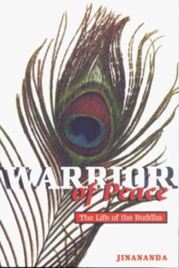 Warrior of Peace: The Life of the Buddha
