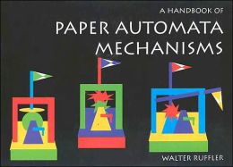 Paper Automata Mechanisms: A Handbook