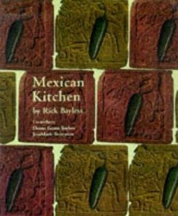 Mexican Kitchen : Rick Bayless's