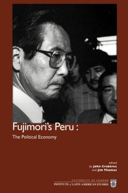 Fujimori's Peru: The Political Economy