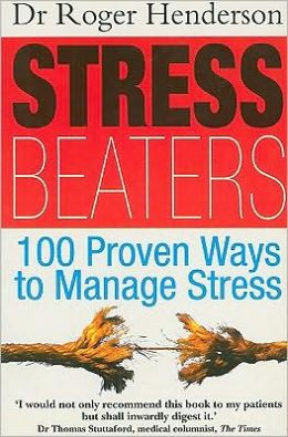 Stress Beaters: 100 Proven Ways to Manage Stress