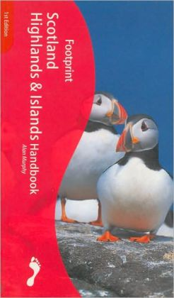 Footprint: Scotland Highlands and Islands Handbook