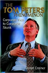 The Tom Peters Phenomenon: Corporate Man to Corporate Skunk