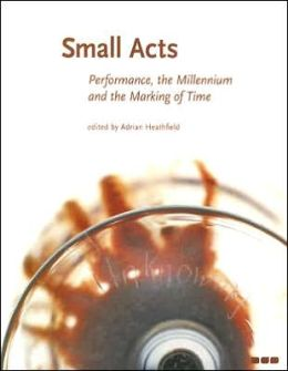 Small Arts: Performance, the Millennium and the Making of Time