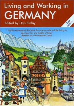 Living and Working in Germany: A Survival Handbook