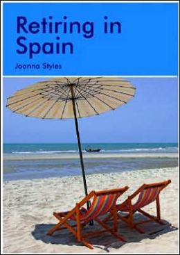 Retiring in Spain: A Survival Handbook