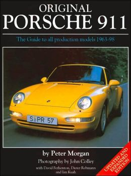 Original Porsche 911: The Guide to All Production Models, 1963-98