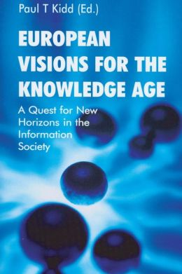 European Visions for the Knowledge Age: A Quest for New Horizons in the Information Society