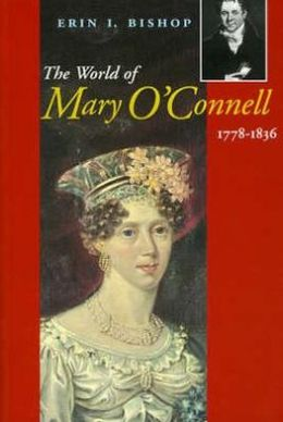 The World of Mary O'Connell: 1778-1836