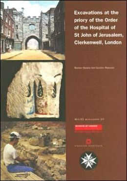 Excavations at the Priory of the Order of the Hospital of St. John of Jerusalem, Clerkenwell, London