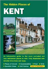 The Hidden Places of Kent