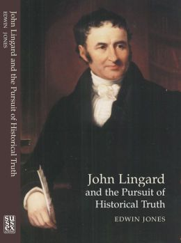 John Lingard and the Pursuit of Historical Truth