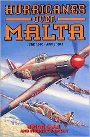Hurricanes over Malta: June 1940-April 1942